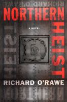 Cover image for Northern heist : a novel