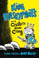 Cover image for King Flashypants and the creature from Crong