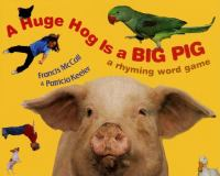 Cover image for A huge hog is a big pig a rhyming word game