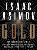 Cover image for Gold : the final science fiction collection