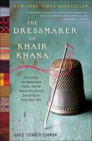 Cover image for The dressmaker of Khair Khana BOOK CLUB #44 five sisters, one remarkable family, and the woman who risked everything to keep them safe