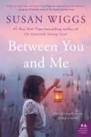 Cover image for Between you and me : a novel