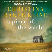 Cover image for A piece of the world : a novel