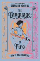 Cover image for The language of fire : Joan of Arc reimagined