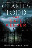 Cover image for The gate keeper : an Inspector Ian Rutledge mystery