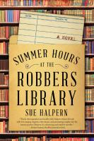 Cover image for Summer hours at robbers' library : a novel