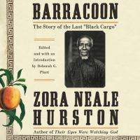 "Cover image for Barracoon : the story of the last ""black cargo"""