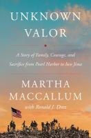 Cover image for Unknown valor : a story of family, courage, and sacrifice from Pearl Harbor to Iwo Jima