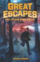 Cover image for Great escapes. Nazi prison camp escape