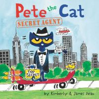 Cover image for Pete the cat. Secret agent