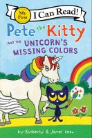 Cover image for Pete the Kitty and the unicorn's missing colors