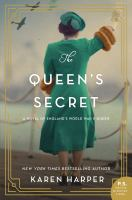 Cover image for The queen's secret : a novel of England's World War II queen