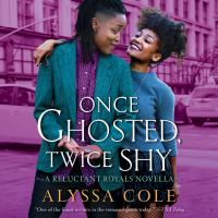 Cover image for Once ghosted, twice shy : a Reluctant royals novella