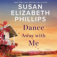 Cover image for Dance away with me : a novel