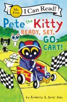 Cover image for Pete the Kitty and the ready, set, go-cart!