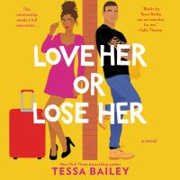 Cover image for Love her or lose her : a novel