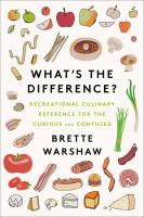 Cover image for What's the difference? : recreational culinary reference for the curious and confused