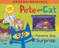 Cover image for Pete the cat. Parents' Day surprise