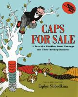 Cover image for Caps for sale : a tale of a peddler, some monkeys, and their monkey business