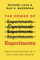 Cover image for The power of experiments : decision making in a data-driven world