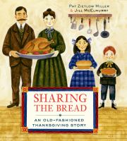 Cover image for Sharing the bread : an old-fashioned Thanksgiving story