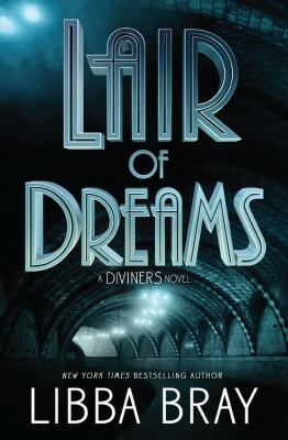 Cover image for Lair of dreams : a Diviners novel
