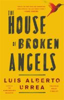 Cover image for The house of broken angels BOOK CLUB #16 a novel