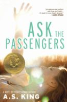 Cover image for Ask the passengers : a novel