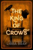 Cover image for The King of Crows : a Diviners novel
