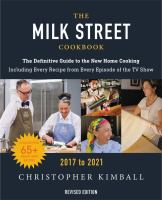 Cover image for The Milk Street Cookbook: The Definitive Guide to the New Home Cooking, Featuring Every Recipe from Every Episode of the TV Show, 2017-2021 (Revised)