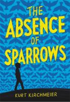 Cover image for The absence of sparrows