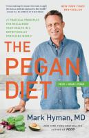 Cover image for The Pegan Diet: 21 Practical Principles for Reclaiming Your Health in a Nutritionally Confusing World