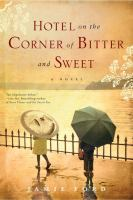 Cover image for Hotel on the corner of bitter and sweet BOOK CLUB #12 a novel