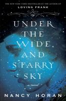 Cover image for Under the wide and starry sky : a novel