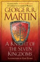 Cover image for A knight of the seven kingdoms : [being the adventures of Ser Duncan the Tall, and his squire, Egg]