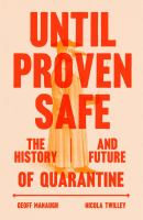 Cover image for Until proven safe : the history and future of quarantine