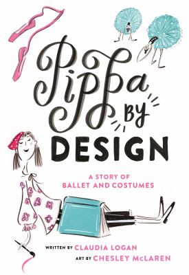 Cover image for Pippa by design : a story of ballet and costumes