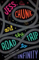 Cover image for Jess, Chunk, and the road trip to infinity