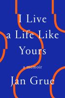 Cover image for I live a life like yours : a memoir