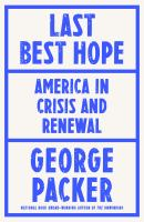 Cover image for Last best hope : America in crisis and renewal