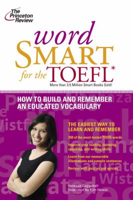 Cover image for Word smart for the TOEFL : [how to build and remember an educated vocabulary]