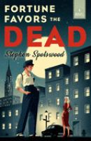 Cover image for Fortune favors the dead : a novel