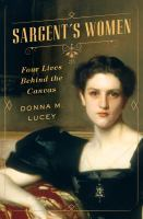 Cover image for Sargent's women : four lives behind the canvas