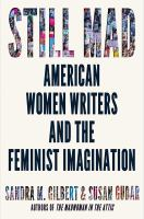 Cover image for Still mad : American women writers and the feminist imagination, 1950-2020