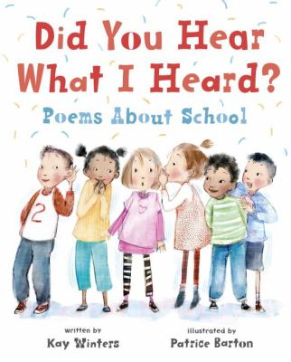 Cover image for Did you hear what I heard? : poems about school