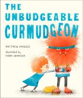 Cover image for The unbudgeable curmudgeon