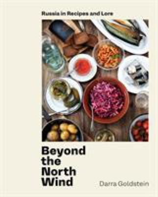 Cover image for Beyond the North Wind : Russia in recipes and lore