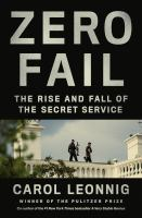 Cover image for Zero fail : the rise and fall of the Secret Service