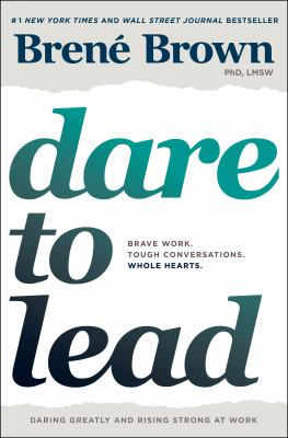 Cover image for Dare to lead : brave work, tough conversations, whole hearts