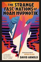 Cover image for The strange fascinations of Noah Hypnotik